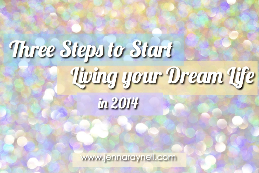 3 steps to start living your dream life